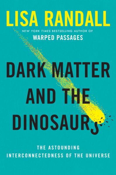 Lisa Randall - Dark Matter and the Dinosaurs - House of SpeakEasy