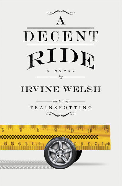 Irvine Welsh - A Decent Ride - House of SpeakEasy
