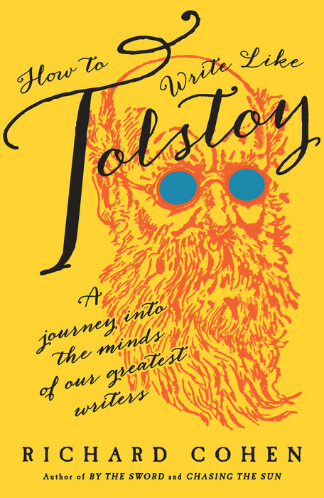 how-to-write-like-tolstoy-richard-cohen-house-of-speakeasy